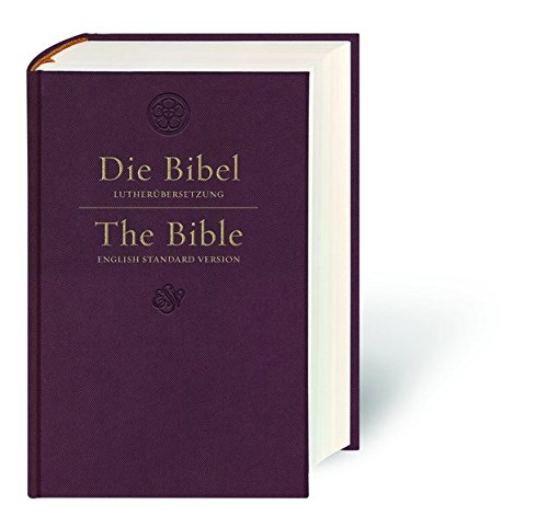 Die Bibel - The Bible: Lutherübersetzung 2017 - English Standard Version