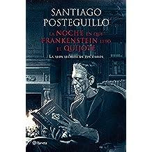 La noche en que Frankenstein leyó el Quijote: La vida secreta de los libros (Volumen independiente nº 1)