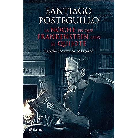 La noche en que Frankenstein leyó el Quijote: La vida secreta de los libros (Canciones para Paula)