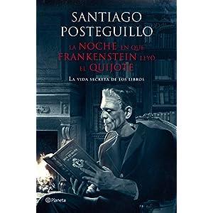 La noche en que Frankenstein leyó el Quijote: La vida secreta de los libros (Volumen independiente)