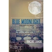 Blue Moonlight (Dick Moonlight Thriller) by Vincent Zandri (2012-09-04)