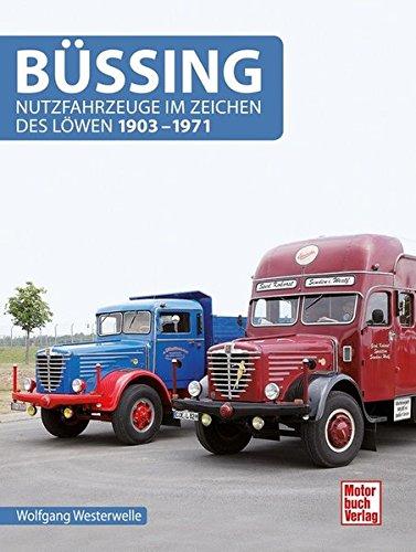 Büssing: Nutzfahrzeuge im Zeichen des Löwen 1903-1971