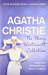 The Mary Westmacott Collection Vol.1 : Giant's Bread, Unfinished Portrait and Absent In The Spring