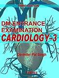 DM ENTRANCE EXAMINATION CARDIOLOGY -3