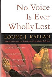 No Voice Is Ever Wholly Lost by Louise J. Kaplan (1995-06-01)