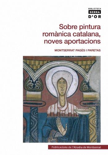 Sobre pintura romànica catalana, noves aportacions (Biblioteca Serra d'Or) por Montserrat Pagès i Paretas