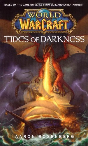 Tide of Darkness: World of Warcraft by Rosenberg, Aaron (2007) Mass Market Paperback