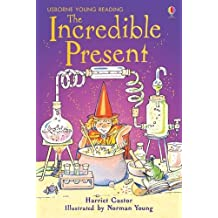 The Incredible Present (3.2 Young Reading Series Two (Blue))
