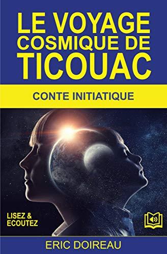 Le voyage cosmique de Ticouac: Ebook + Audio MP3 (French Edition ...