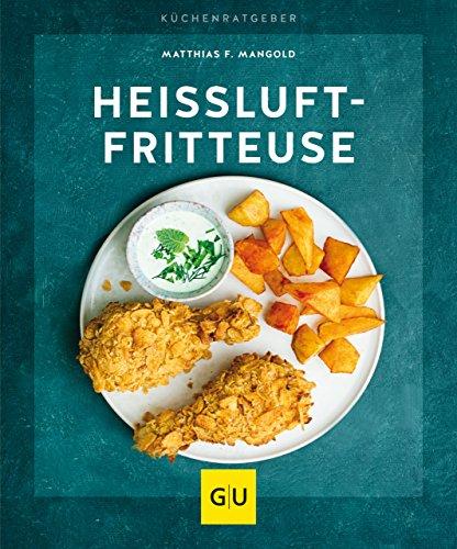 Heißluft-Fritteuse (GU KüchenRatgeber) (Vegan-kochkurs)