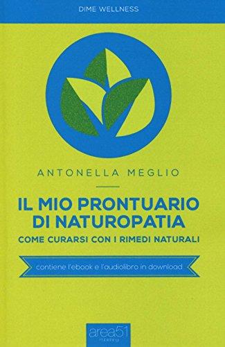 Il mio prontuario di naturopatia. come curarsi con i rimedi naturali