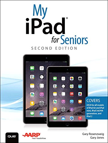 My iPad for Seniors (Covers iOS 8 on all models of  iPad Air, iPad mini, iPad 3rd/4th generation, and iPad 2) (My...Series)