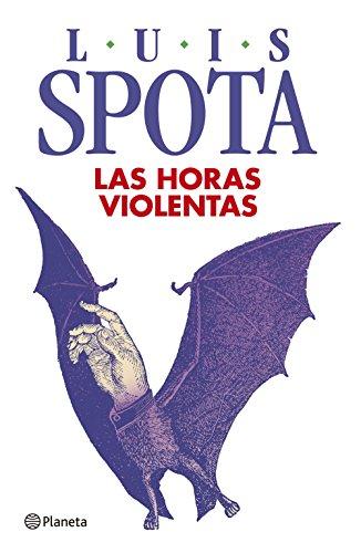 Las horas violentas por Luis Spota