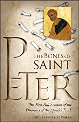 The Bones of St. Peter: The First Full Account of the Search for the Apostle's Body
