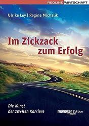 Im Zickzack zum Erfolg: Die Kunst der zweiten Karriere (manager magazin Edition)