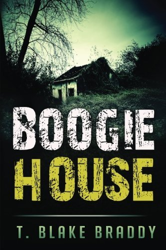 Boogie House: The First Rolson McKane Novel by Mr T. Blake Braddy (2014-11-11)