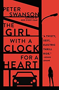 The Girl with a Clock for a Heart: A Novel by [Swanson, Peter]