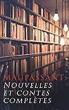 Maupassant: Nouvelles et contes complètes (French Edition)