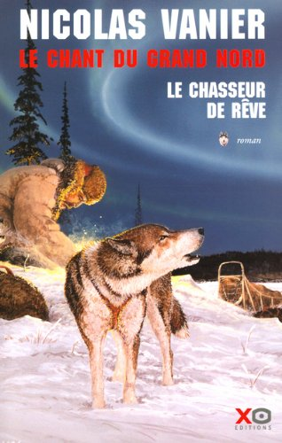 Le Chant du Grand Nord, tome 1