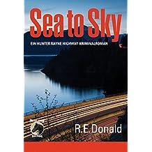 Sea to Sky: Ein Hunter Rayne Highway-Kriminalroman (German Edition)