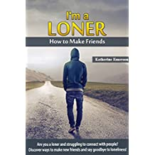 I'm a Loner: How to Make Friends (English Edition)