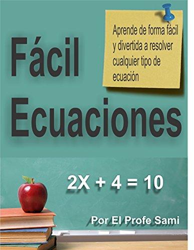 Ecuaciones Fácil: aprende ecuaciones de forma fácil por samil ac