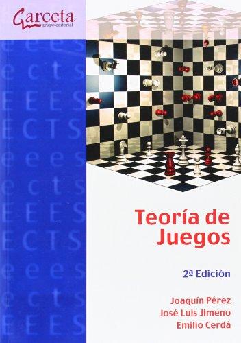 Teoría de juegos 2ª edición (Texto (garceta)) por Joaquín Pérez Navarro