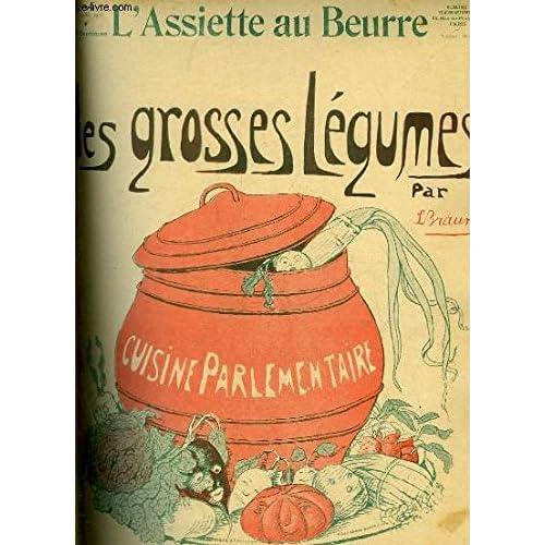 L'Assiette au Beurre N°460. LES GROSSES LEGUMES, CUISINE PARLEMENTAIRE.