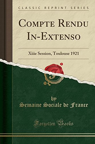 Compte Rendu In-Extenso: Xiiie Session, Toulouse 1921 (Classic Reprint)