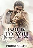 Back to you: Nie mehr ohne dich (Love happened 5) von Emma Smith