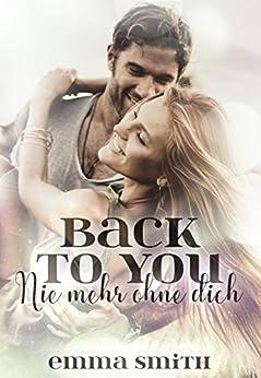 Back to you: Nie mehr ohne dich (Love happened 5) von [Smith, Emma]