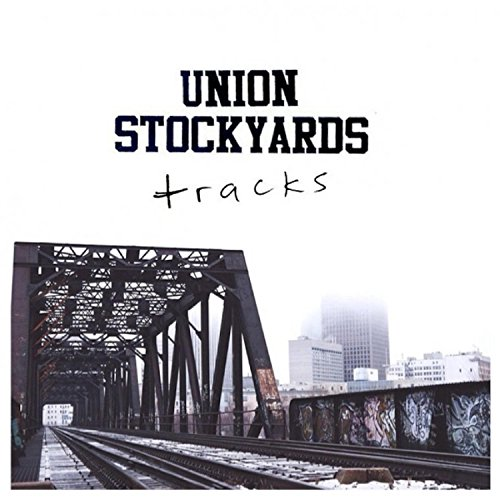 Union Stockyards (Tracks [Explicit])