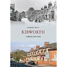 Kibworth Through Time