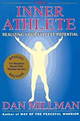 The Inner Athlete: Realizing Your Fullest Potential by Dan Millman (1994-03-05)