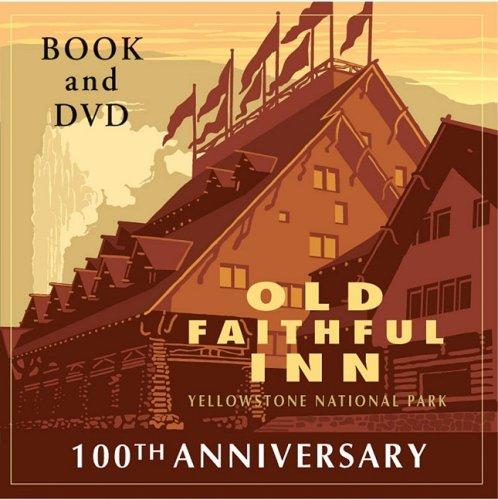 Old Faithful Inn, Yellowstone Park (Old Faithful Inn at Yellowstone National Park: 100th Anniversary)