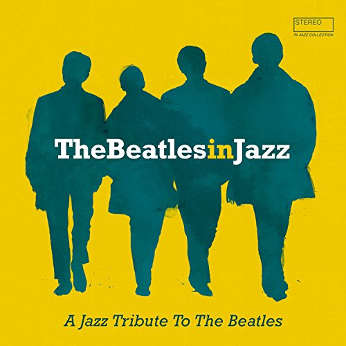 The Beatles in Jazz (A Jazz Tr...