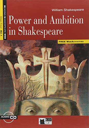 Power and ambition in Shakespeare. Con espansione online. Con CD Audio. Per le Scuole superiori (Reading & Training)