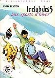 Le club des 5 aux sports d'hiver