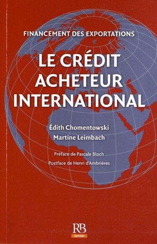 Le crédit acheteur international: Financement des exportations.