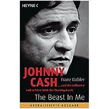 Johnny Cash - The Beast in Me: ... und die seltsame und schöne Welt der Countrymusik