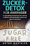 Zuckerfrei: Zucker-Detox Für Anfänger: Ein simples Handbuch, um die Sucht nach Zucker zu überwinden, Gewicht zu verlieren, Ihre Gesundheit zu verbessern und ein besseres Leben zu führen