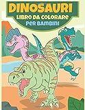 Dinosauri Libro Da Colorare Per Bambini: Libro da colorare per bambini Età 4-9