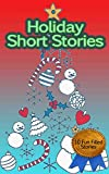 Holiday Short Stories: Loving Chrismas Storybook for Kids (kids, girls & boys, reading is fun)