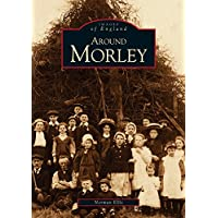 Around Morley (Archive Photographs) by Norman Ellis (30-Jul-1998) Paperback