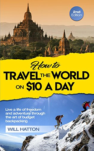 How to Travel the World on $10 a Day (English Edition)