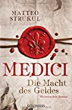 Matteo Strukul: Medici - Die Macht des Geldes