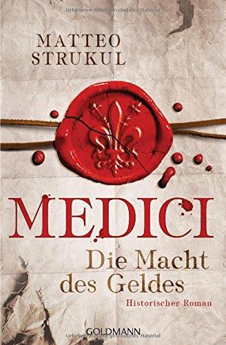 medici-die-macht-des-geldes-historischer-roman-die-medici-reihe-1