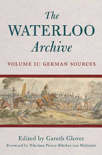 The Waterloo Archive: German Sources v. 2