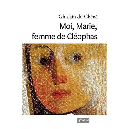 Moi, Marie, femme de Cleophas