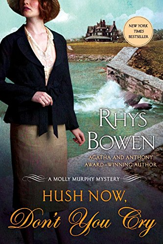 Hush Now, Don't You Cry: A Molly Murphy Mystery (Molly Murphy Mysteries (Paperback))